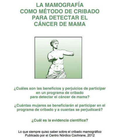 Portada del a versión en español del panfleto propuesto por la Cochrane para informar a la población diana de los programas de cribado.  http://www.cochrane.dk/screening/mamografia-es.pdf